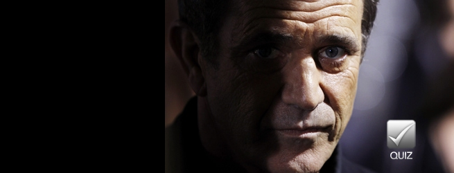 Quiz cinéma - Les films de Mel Gibson